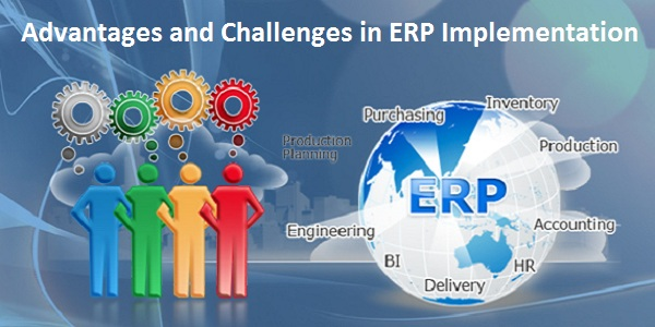 Advantages and Challenges in Implementing ERP Software